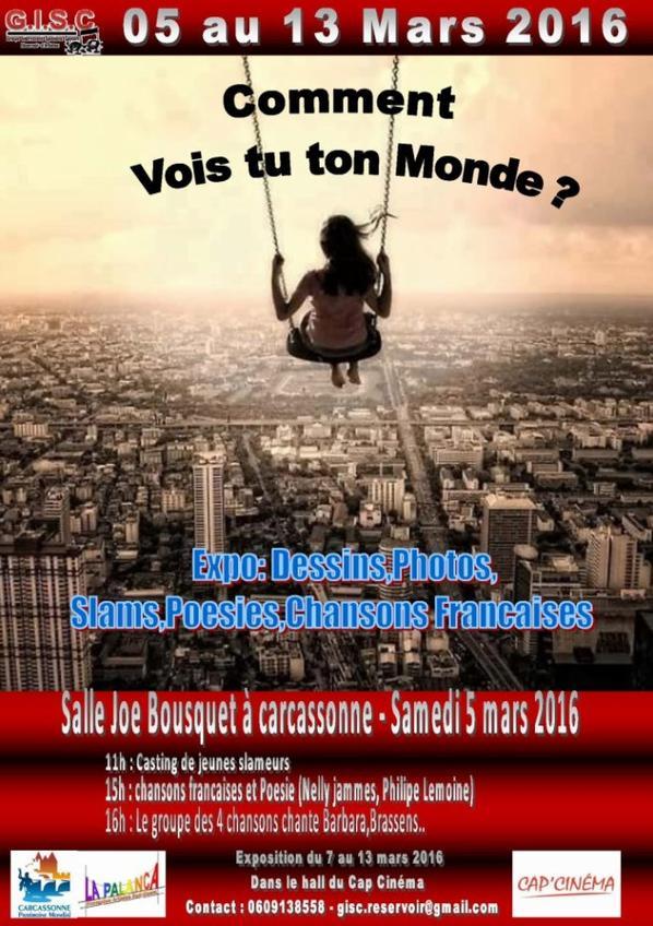 Samedi, 5 Mars, 2016 - 11:00 à 18:00 Salle Joë Bousquet Thèmes : Comment vois-tu ton monde ?