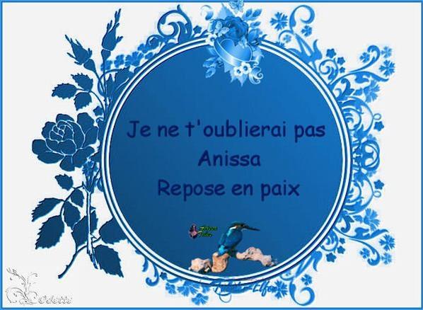 Je ne t'oublierai jamais Anissa !