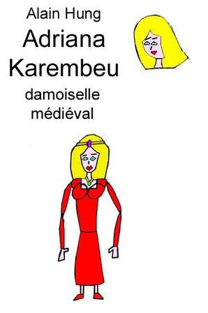 Adriana Karembeu Damoiselle Médieval
