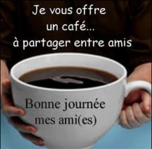 Bonne journée je vous offre le café !!