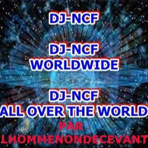 DJ-NCF - LE SEUL ARTISTE DE FRANCE PRÉSENT DANS LE MONDE