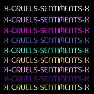 CRUELS SENTIMENTS