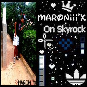 MARONiii'X On Skyrock