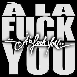 A lLA FxCK YOU