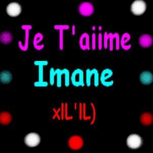 Je T'aiime Imane xlL'lL)