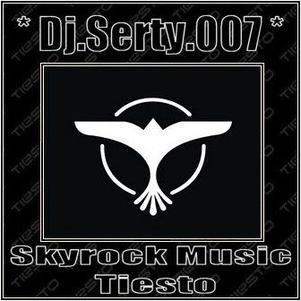 Dj.Serty.007 - Skyrock Music Tiesto
