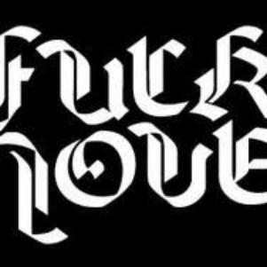 Fuck Love !