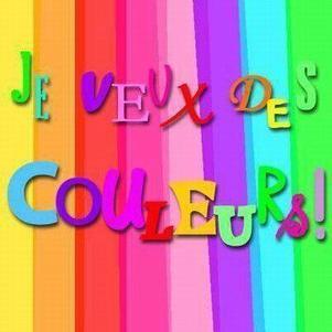 Je veux des couleurs!!