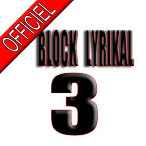 BLOCK LYRIKAL 3 - officiel