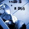 musik-my-drug