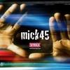 mick45