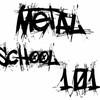 Metal-School-101