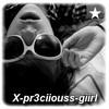 x-pr3ciiouss-giirl