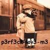 p3rf3ct-lov3-m3