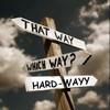HARD-WAYY