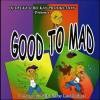 good-to-mad