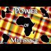 Power-of-metissage