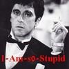 i-am-s0-stupid