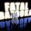 fatalbazooka-officiel