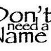 dont-needa-name