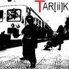 tar-i-k