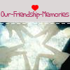 our-friendship-memories