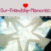 our-friendship-memories