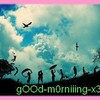 gOOd-m0rniiing-x3