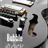 Bubble-x-Rock
