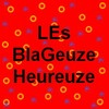 Les-BlaGeuze-Heureuze