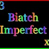 Biatch-Imperfect