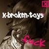 x-brOken-tOys