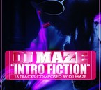 Intro Fiction by DJ MAZE! Mixtape avant l'album