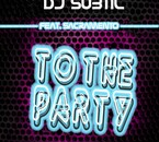 Single:To the party_By DJ SUBTIL Ft. SACRAMENTO