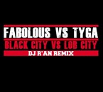 Black city vs Lob city remix FABOLOUS vs TYGA