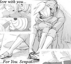 Ici avec toi... pour toi. Sempai...