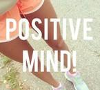 Etre positive.