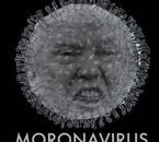 Moronavirus