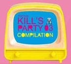 Kill's party 03 compilation