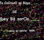 Tu conneii un Baye des Bbey bà soroO..