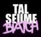 Tal Seume Biatch