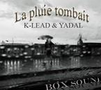 k-lead & yadal la pluie tombait