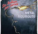 2006 Métal moumoute