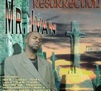 MR IVAN RESURRECTION