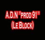 "A.D.N ""prod 91 (Le Block)"