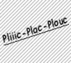 Pliiic-Plac-Plouc