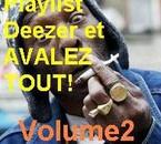 """""""SUCEZ LA PLAYLIST DEEZER ET AVALEZ TOUT Vol2"""""""
