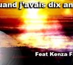 M.A.S Feat KENZA FARAH -- QUANT J'AVAIS 10 ANS