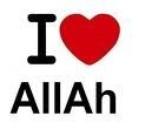 I LOVE ALLAH !!! LA ILAHA ILA ALLAH!!!
