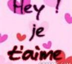 Hey ! Je t aime